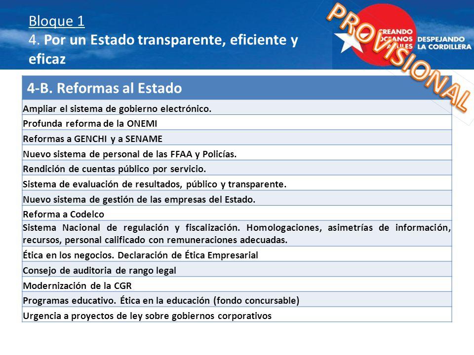 Bloque 1 4. Por un Estado transparente, eficiente y eficaz 4-B. Reformas al Estado Ampliar el sistema de gobierno electrónico. Profunda reforma de la