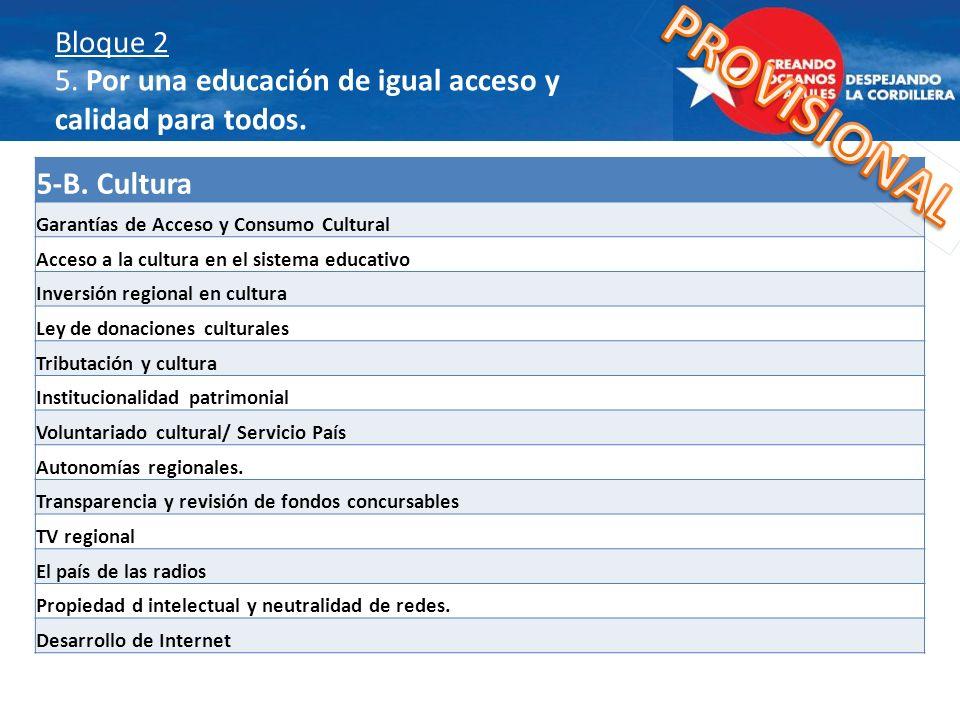 5-B. Cultura Garantías de Acceso y Consumo Cultural Acceso a la cultura en el sistema educativo Inversión regional en cultura Ley de donaciones cultur