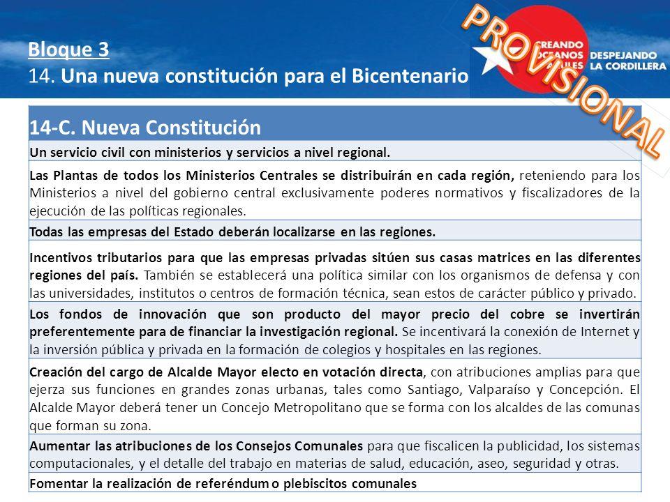 14-C. Nueva Constitución Un servicio civil con ministerios y servicios a nivel regional. Las Plantas de todos los Ministerios Centrales se distribuirá