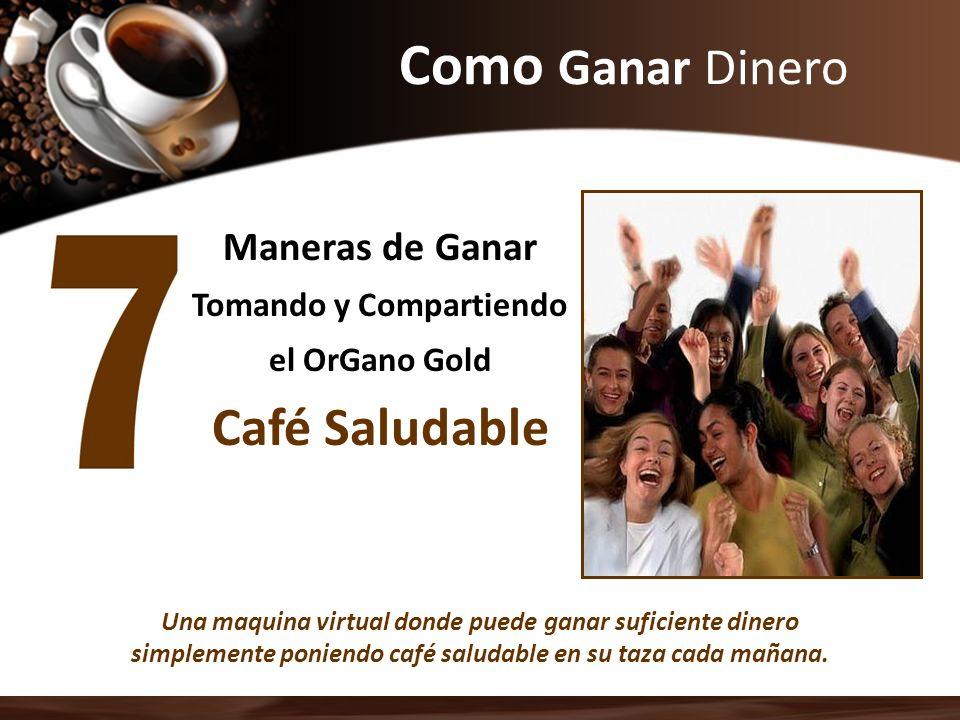 Como Ganar Dinero Maneras de Ganar Tomando y Compartiendo el OrGano Gold Café Saludable Una maquina virtual donde puede ganar suficiente dinero simple