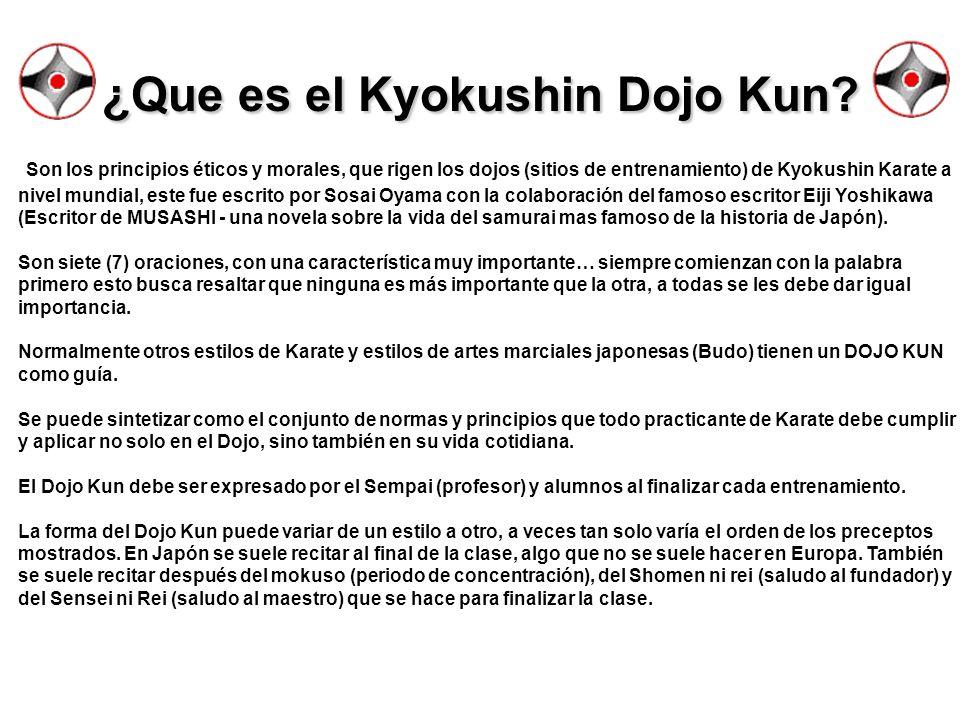 ¿Que es el Kyokushin Dojo Kun? Son los principios éticos y morales, que rigen los dojos (sitios de entrenamiento) de Kyokushin Karate a nivel mundial,