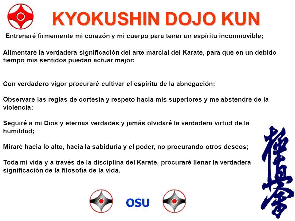 Entrenaré firmemente mi corazón y mi cuerpo para tener un espíritu inconmovible; Alimentaré la verdadera significación del arte marcial del Karate, pa
