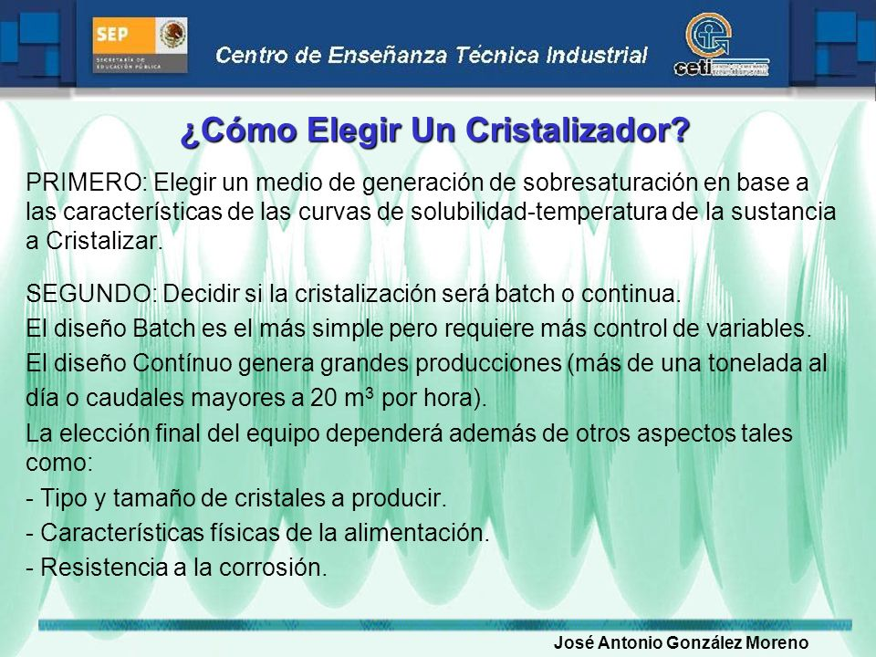 ¿Cómo Elegir Un Cristalizador? PRIMERO: Elegir un medio de generación de sobresaturación en base a las características de las curvas de solubilidad-te