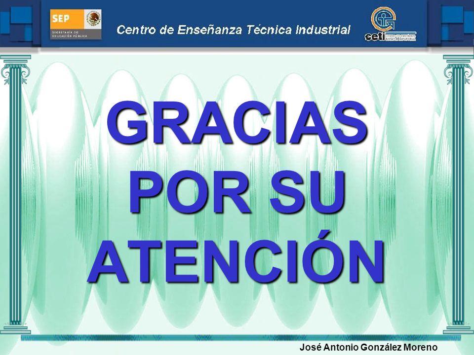 GRACIAS POR SU ATENCIÓN José Antonio González Moreno