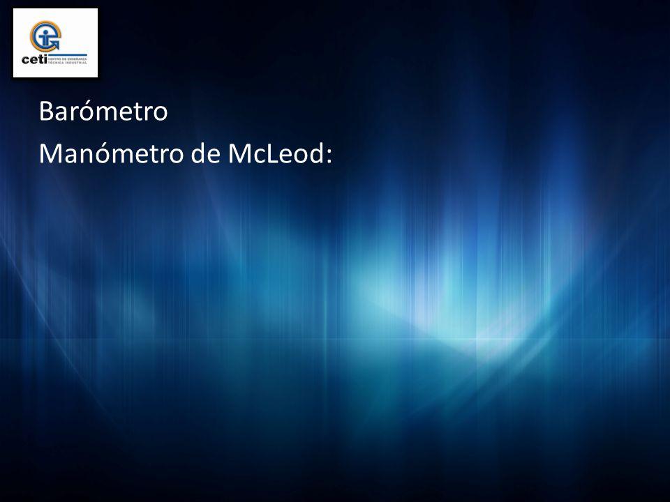 Barómetro Manómetro de McLeod: