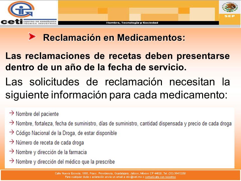 Reclamación en Medicamentos: Las reclamaciones de recetas deben presentarse dentro de un año de la fecha de servicio. Las solicitudes de reclamación n