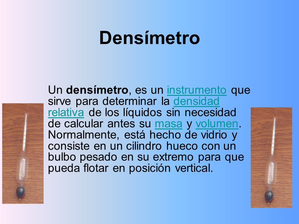 El densímetro se introduce gradualmente en el líquido para que flote libremente.