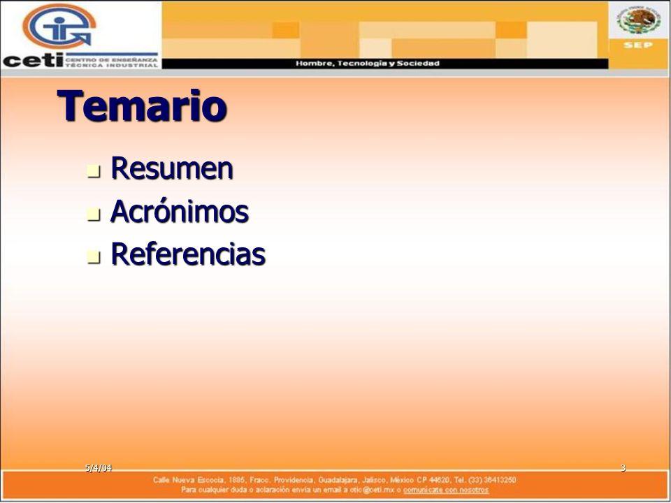 5/4/043 Temario Resumen Resumen Acrónimos Acrónimos Referencias Referencias
