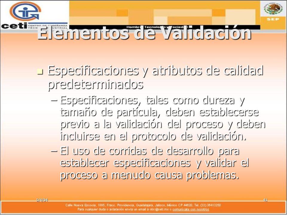 5/4/0441 Elementos de Validación Especificaciones y atributos de calidad predeterminados Especificaciones y atributos de calidad predeterminados –Espe