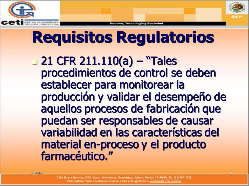 5/4/045 Requisitos Regulatorios 21 CFR 211.110(a) – Tales procedimientos de control se deben establecer para monitorear la producción y validar el des