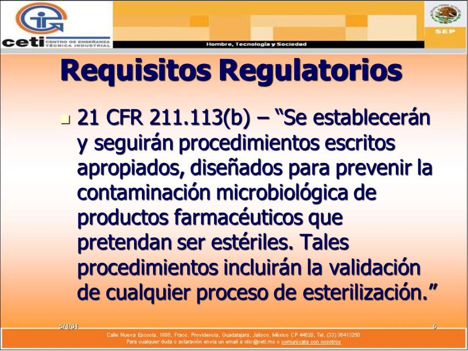5/4/046 Requisitos Regulatorios 21 CFR 211.113(b) – Se establecerán y seguirán procedimientos escritos apropiados, diseñados para prevenir la contamin