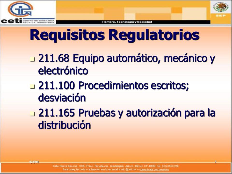 5/4/047 Requisitos Regulatorios 211.68 Equipo automático, mecánico y electrónico 211.68 Equipo automático, mecánico y electrónico 211.100 Procedimient
