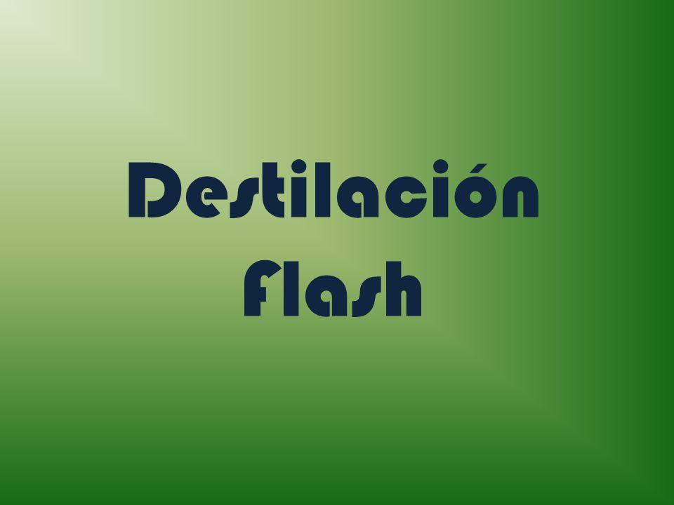 La destilación flash o destilación en equilibrio, es una técnica de separación de una sola etapa.