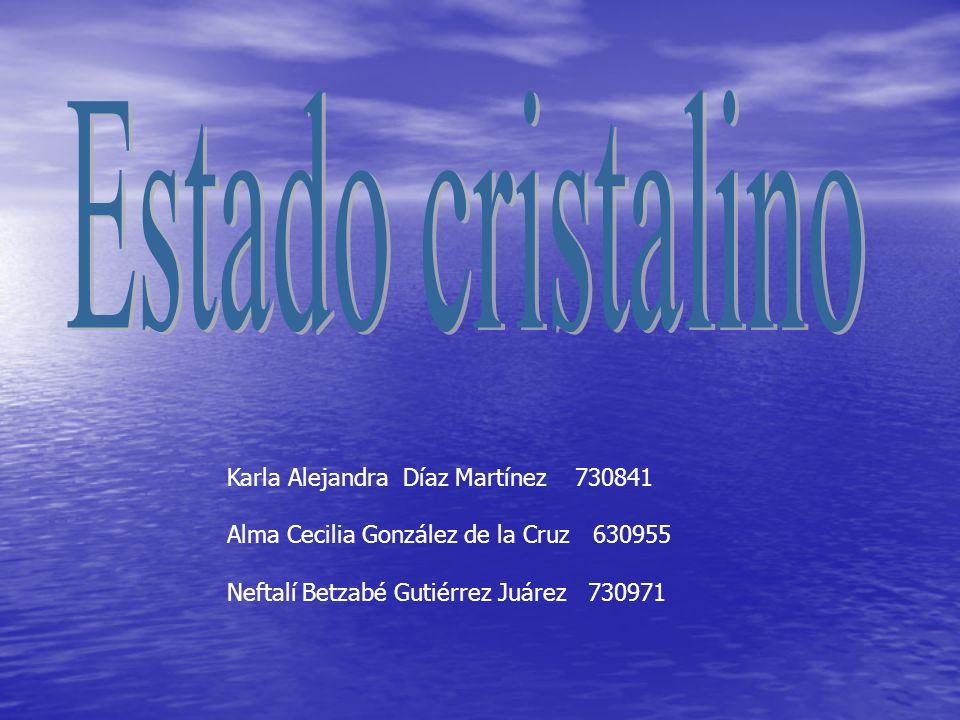 Karla Alejandra Díaz Martínez 730841 Alma Cecilia González de la Cruz 630955 Neftalí Betzabé Gutiérrez Juárez 730971