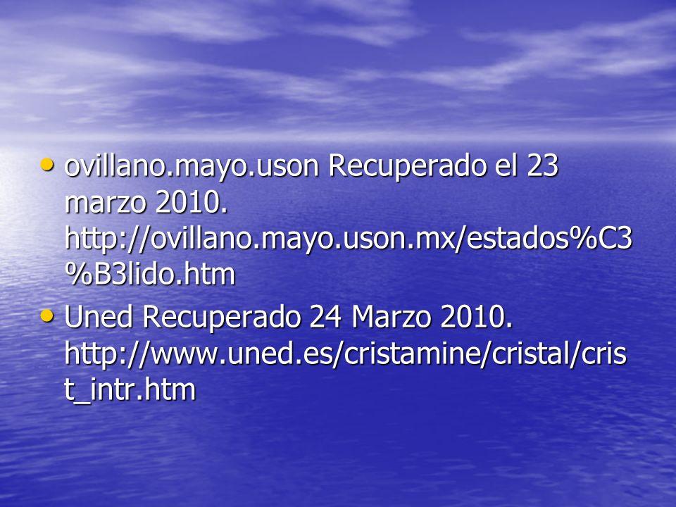 ovillano.mayo.uson Recuperado el 23 marzo 2010. http://ovillano.mayo.uson.mx/estados%C3 %B3lido.htm ovillano.mayo.uson Recuperado el 23 marzo 2010. ht