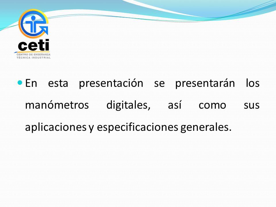 En esta presentación se presentarán los manómetros digitales, así como sus aplicaciones y especificaciones generales.
