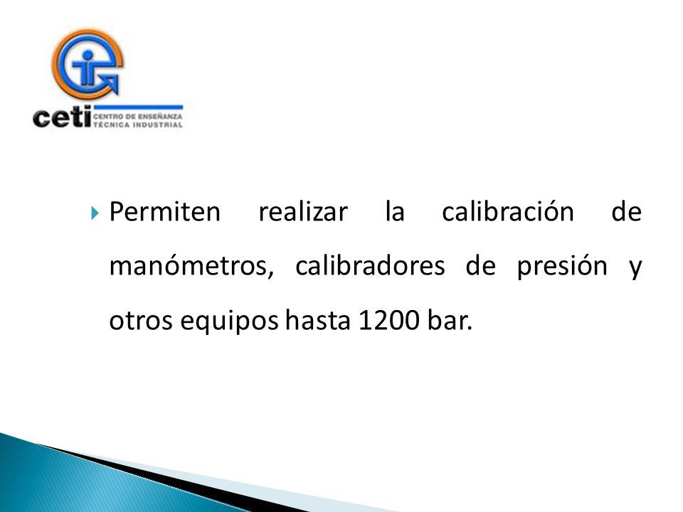 Permiten realizar la calibración de manómetros, calibradores de presión y otros equipos hasta 1200 bar.