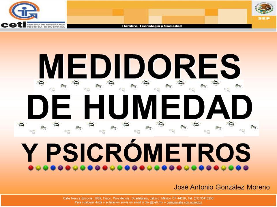MEDIDORES DE HUMEDAD José Antonio González Moreno Y PSICRÓMETROS