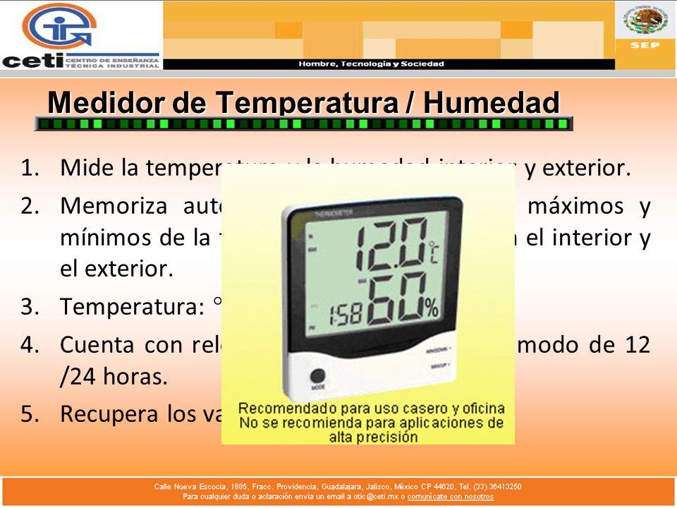 Medidor de Temperatura / Humedad 1.Mide la temperatura y la humedad interior y exterior. 2.Memoriza automáticamente los valores máximos y mínimos de l