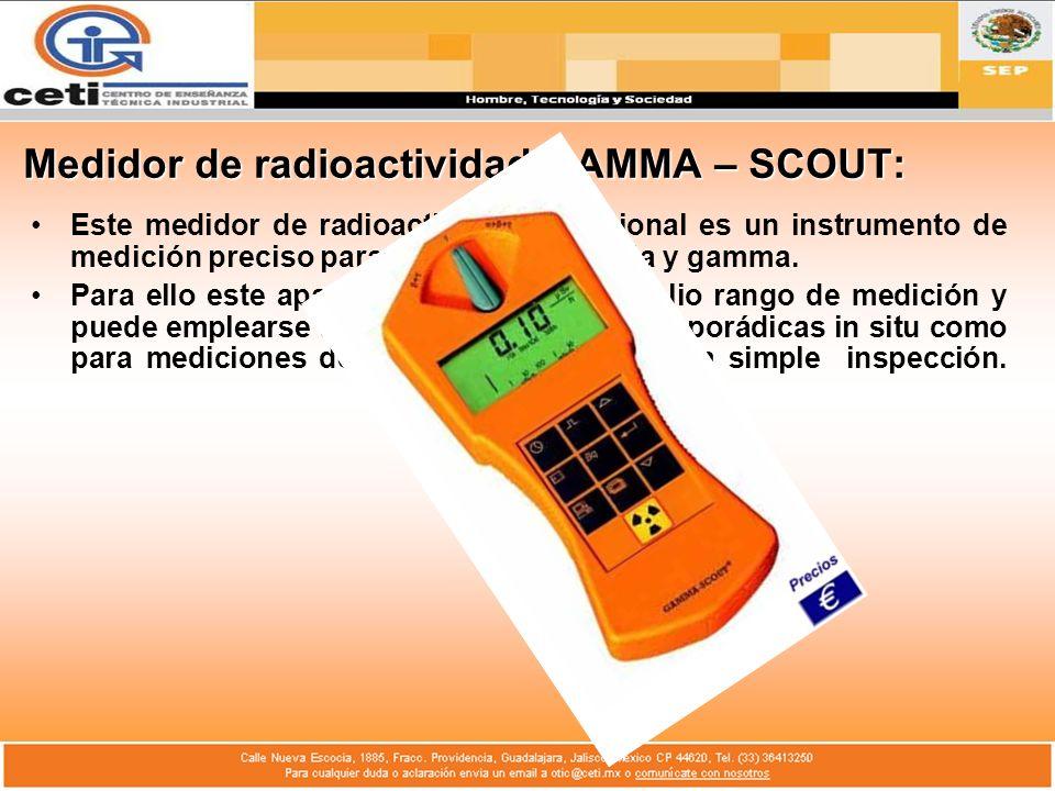 Medidor de radioactividad GAMMA – SCOUT: Este medidor de radioactividad profesional es un instrumento de medición preciso para radiación alfa, beta y