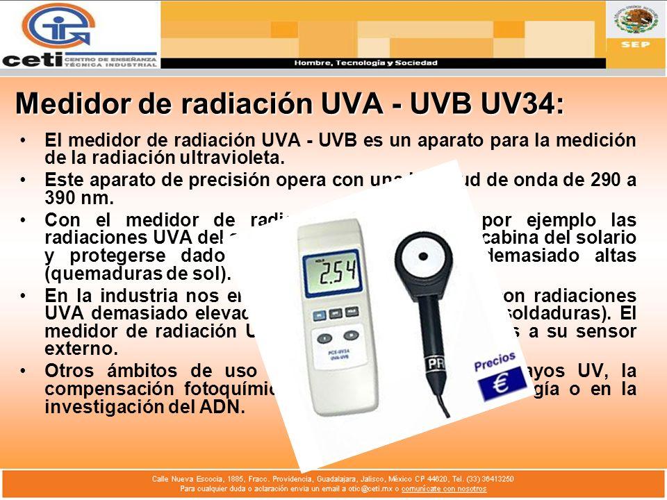 Medidor de radiación UVA - UVB UV34: El medidor de radiación UVA - UVB es un aparato para la medición de la radiación ultravioleta. Este aparato de pr