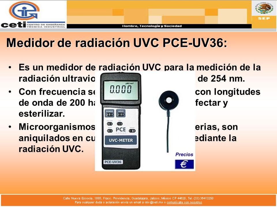 Medidor de radiación UVC PCE-UV36: Es un medidor de radiación UVC para la medición de la radiación ultravioleta en un espectro UV de 254 nm. Con frecu