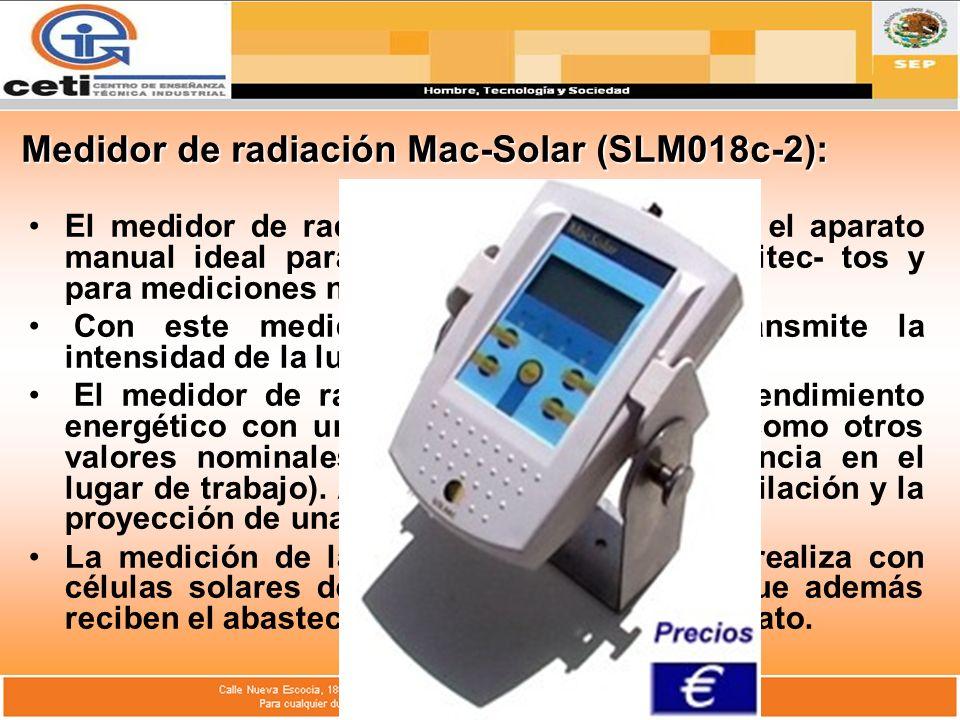 Medidor de radiación Mac-Solar (SLM018c-2): El medidor de radiación solar Mac-Solar es el aparato manual ideal para ingenieros solares, arquitec- tos