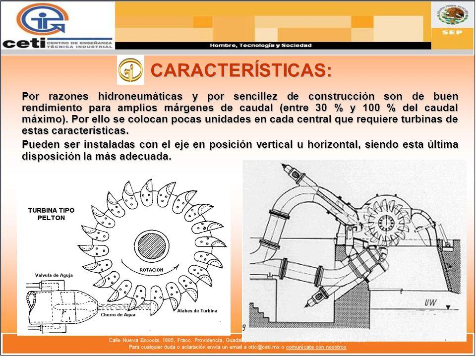 CARACTERÍSTICAS: Por razones hidroneumáticas y por sencillez de construcción son de buen rendimiento para amplios márgenes de caudal (entre 30 % y 100