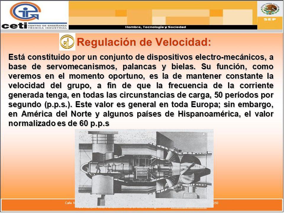 Regulación de Velocidad: Está constituido por un conjunto de dispositivos electro-mecánicos, a base de servomecanismos, palancas y bielas. Su función,
