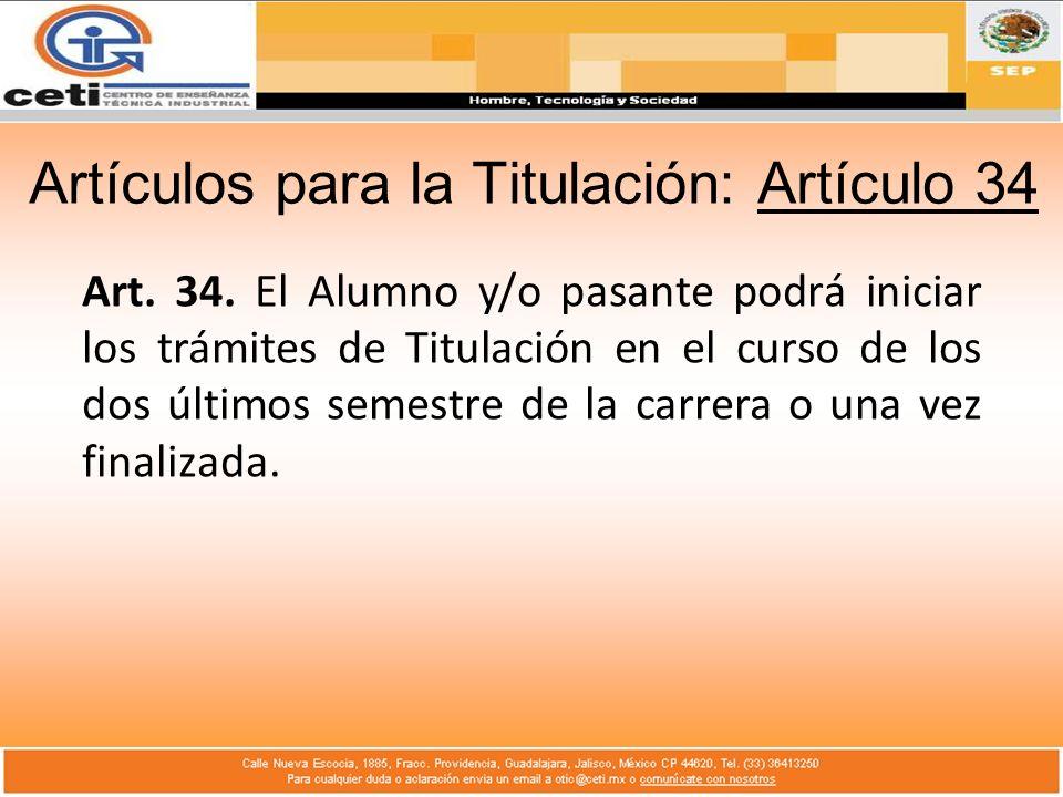 Artículos para la Titulación: Artículo 34 Art. 34.