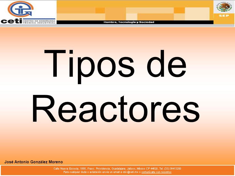 Tipos de Reactores José Antonio González Moreno