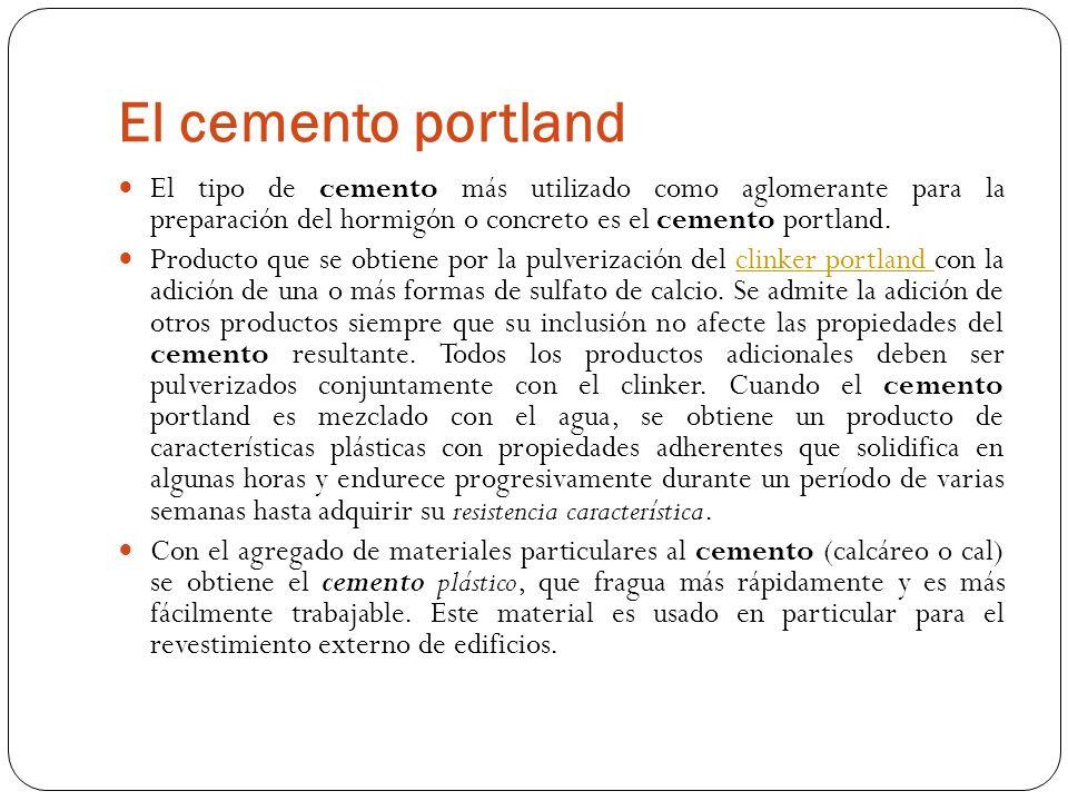 El cemento portland El tipo de cemento más utilizado como aglomerante para la preparación del hormigón o concreto es el cemento portland. Producto que