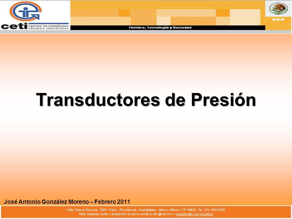 Transductores de Presión José Antonio González Moreno – Febrero 2011