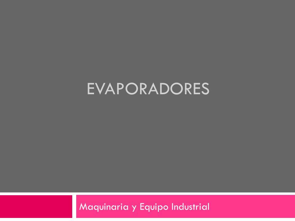 EVAPORADORES Maquinaria y Equipo Industrial
