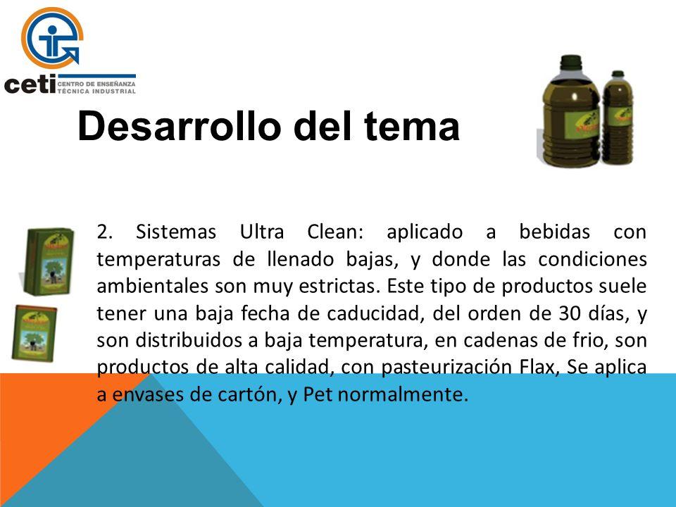 2. Sistemas Ultra Clean: aplicado a bebidas con temperaturas de llenado bajas, y donde las condiciones ambientales son muy estrictas. Este tipo de pro