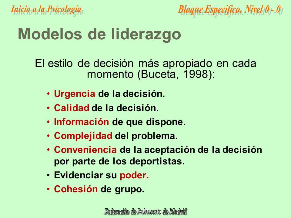 Modelos de liderazgo El estilo de decisión más apropiado en cada momento (Buceta, 1998): Urgencia de la decisión.