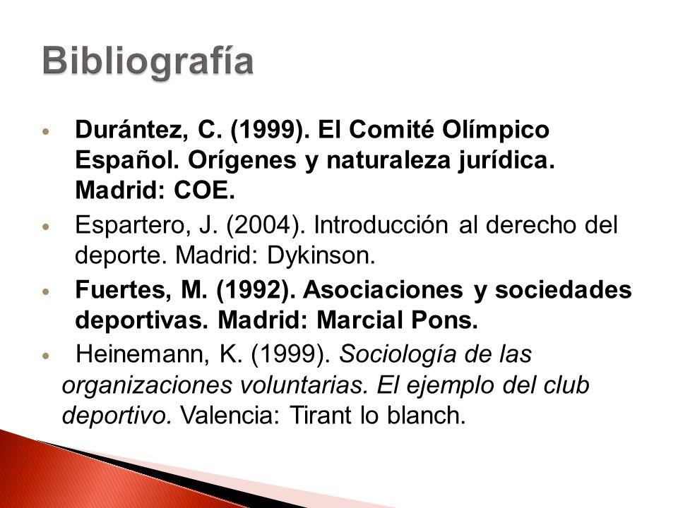 Durántez, C. (1999). El Comité Olímpico Español. Orígenes y naturaleza jurídica. Madrid: COE. Espartero, J. (2004). Introducción al derecho del deport