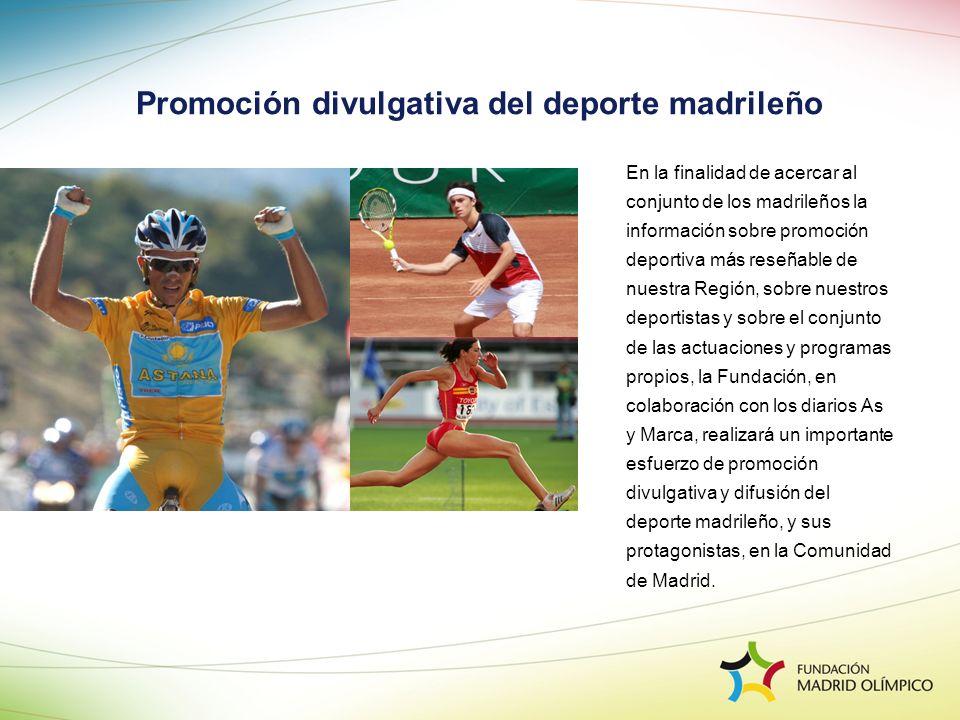Promoción divulgativa del deporte madrileño En la finalidad de acercar al conjunto de los madrileños la información sobre promoción deportiva más rese
