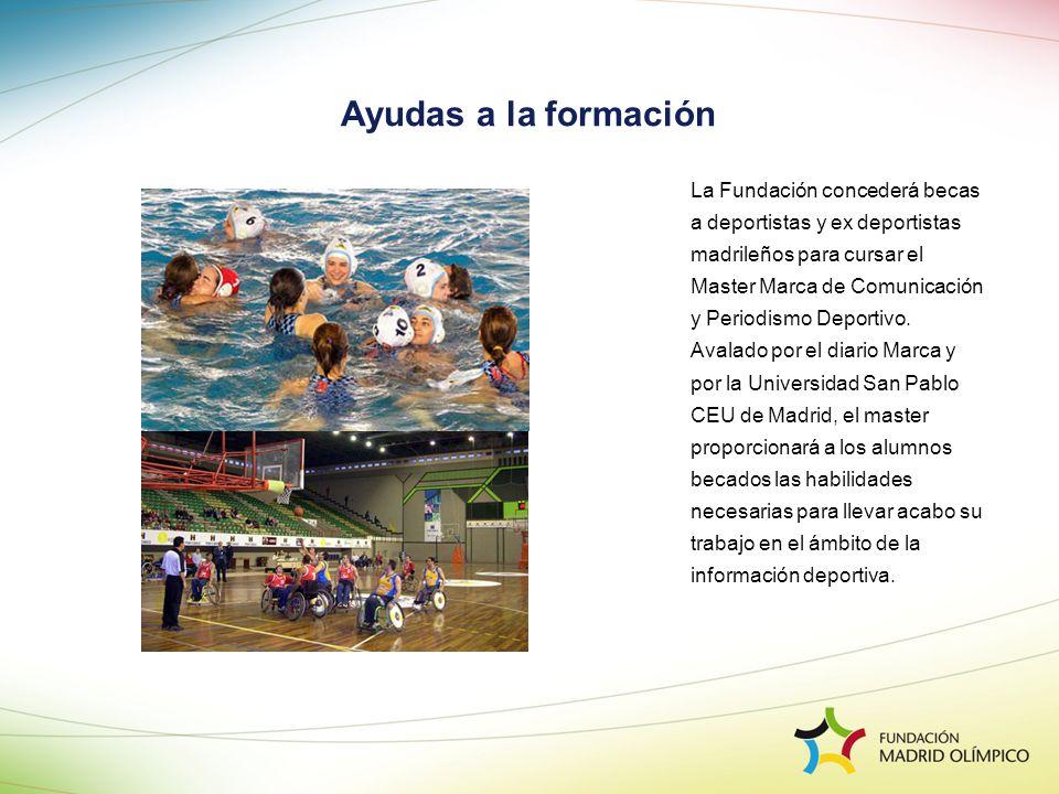 Ayudas a la formación La Fundación concederá becas a deportistas y ex deportistas madrileños para cursar el Master Marca de Comunicación y Periodismo