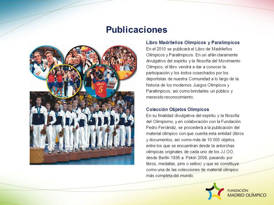 Libro Madrileños Olímpicos y Paralímpicos En el 2010 se publicará el Libro de Madrileños Olímpicos y Paralímpicos. En un afán claramente divulgativo d
