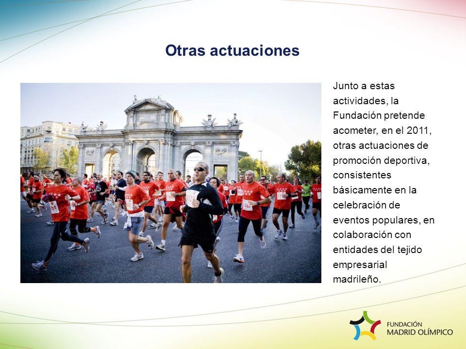 Junto a estas actividades, la Fundación pretende acometer, en el 2011, otras actuaciones de promoción deportiva, consistentes básicamente en la celebr