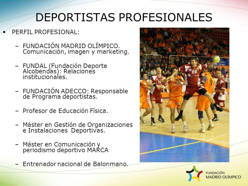 PERFIL PROFESIONAL: –FUNDACIÓN MADRID OLÍMPICO. Comunicación, imagen y marketing. –FUNDAL (Fundación Deporte Alcobendas): Relaciones institucionales.