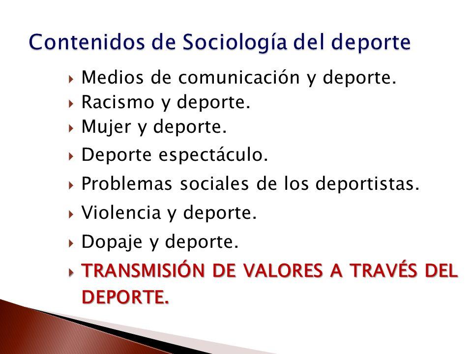 Medios de comunicación y deporte. Racismo y deporte. Mujer y deporte. Deporte espectáculo. Problemas sociales de los deportistas. Violencia y deporte.