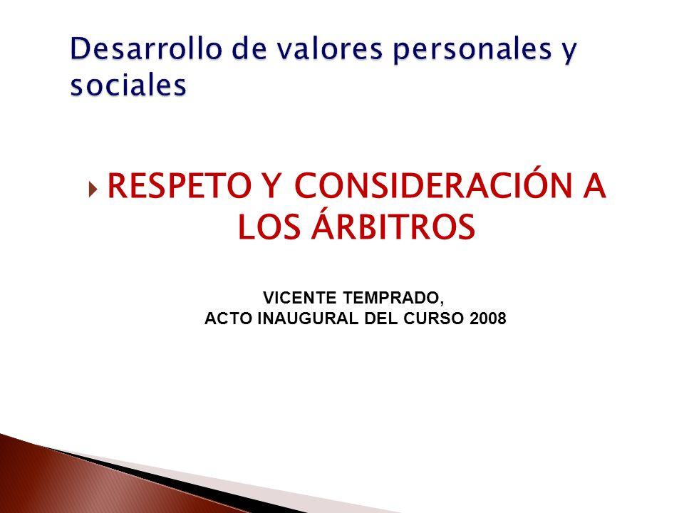 RESPETO Y CONSIDERACIÓN A LOS ÁRBITROS VICENTE TEMPRADO, ACTO INAUGURAL DEL CURSO 2008