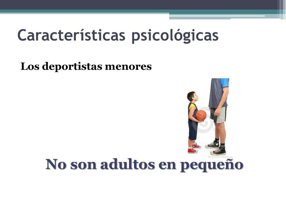 Los deportistas menores No son adultos en pequeño Características psicológicas
