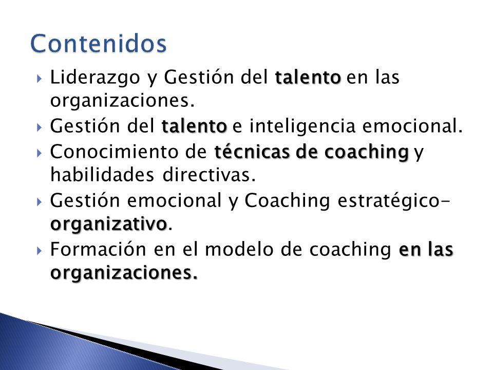 talento Liderazgo y Gestión del talento en las organizaciones. talento Gestión del talento e inteligencia emocional. técnicas de coaching Conocimiento