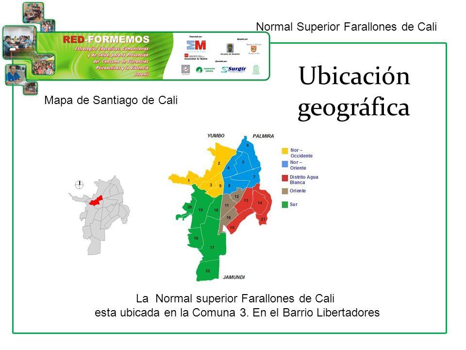 Normal Superior Farallones de Cali Ubicación geográfica La Normal superior Farallones de Cali esta ubicada en la Comuna 3. En el Barrio Libertadores M