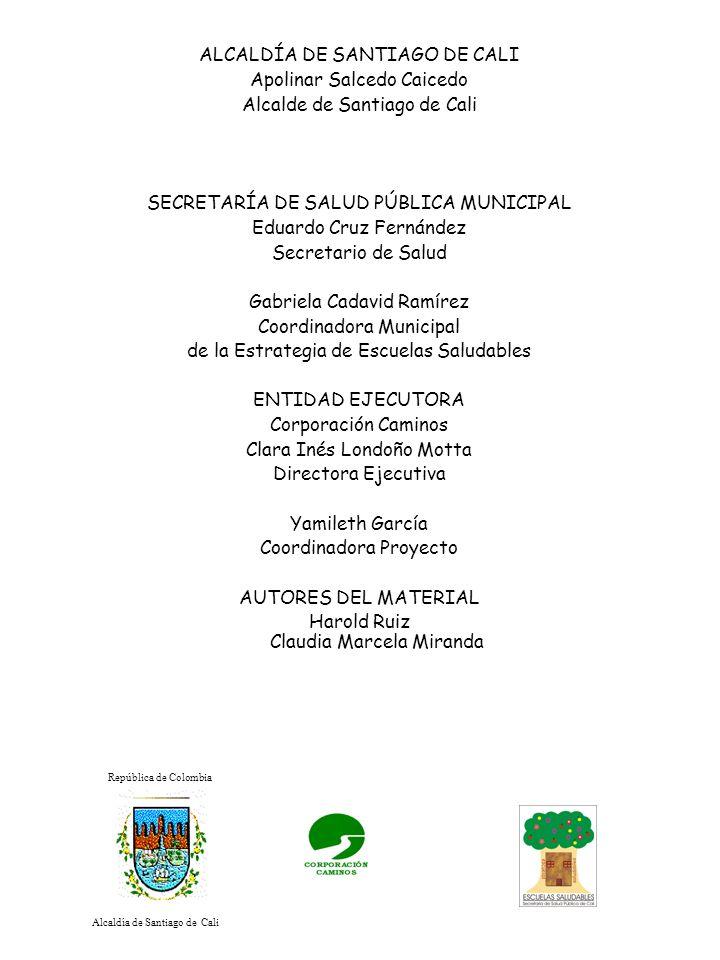 ALCALDÍA DE SANTIAGO DE CALI Apolinar Salcedo Caicedo Alcalde de Santiago de Cali SECRETARÍA DE SALUD PÚBLICA MUNICIPAL Eduardo Cruz Fernández Secreta