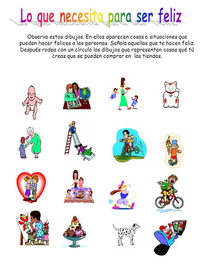 Observa estos dibujos. En ellos aparecen cosas o situaciones que pueden hacer felices a las personas. Señala aquellas que te hacen feliz. Después rode