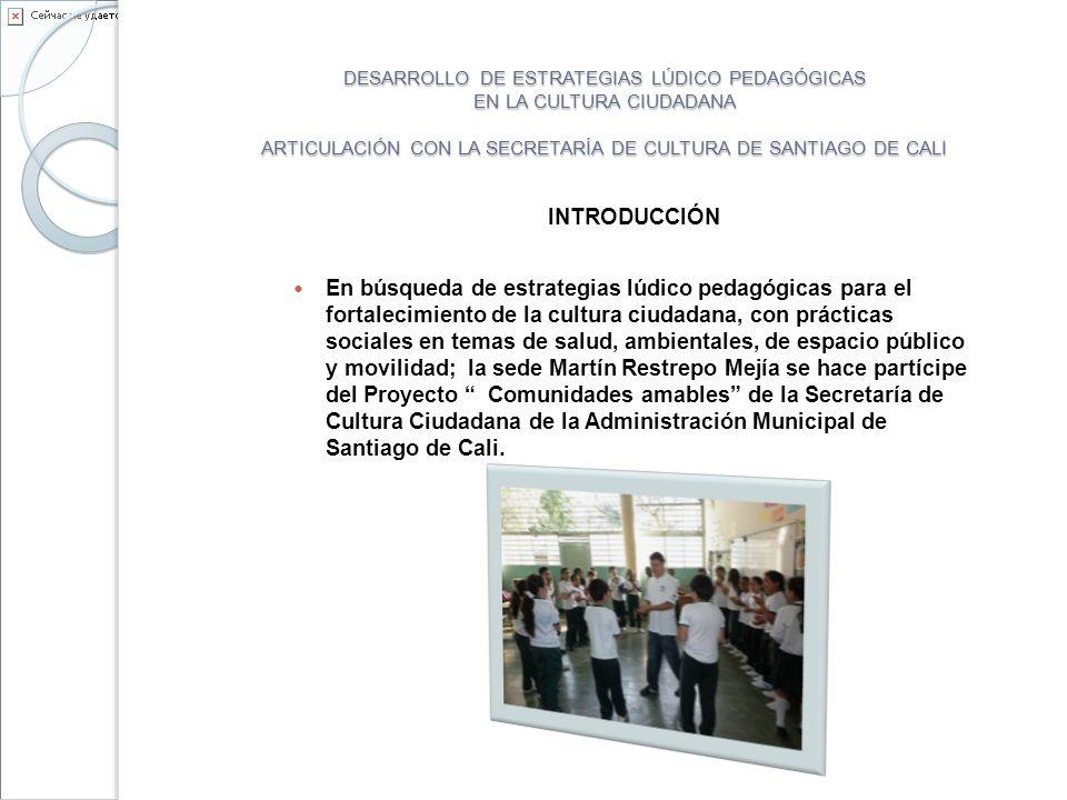 ASÍ DESARROLLAMOS EL SENTIDO DE PERTENENCIA A NUESTRA CIUDAD Generando espacios de conocimiento en Cultura ciudadana